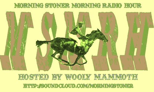 Morning Stoner Morning Radio Hour
